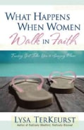 What Happens When Women Walk In Faith (Paperback)