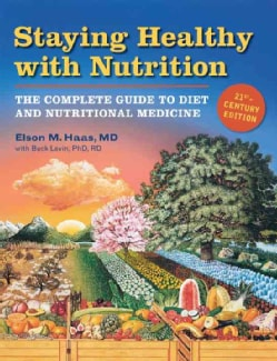Staying Healthy With Nutrition, 21st Century Edition: The Complete Guide to Diet & Nutritional Medicine (Paperback)