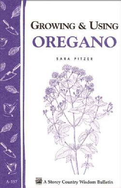 Growing and Using Oregano (Paperback)