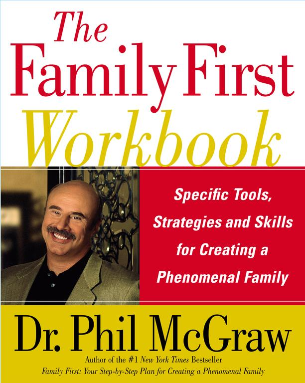 The Family First Workbook: Specific Tools, Strategies, And Skills for Creating a Phenomenal Family (Paperback)