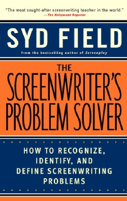 The Screenwriter's Problem Solver: How to Recognize, Identify, and Define Screenwriting Problems (Paperback)