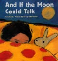 And If the Moon Could Talk (Paperback)