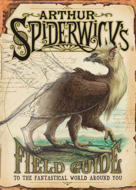 Arthur Spiderwick's Field Guide to the Fantastical World Around You (Hardcover)