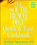 The South Beach Diet Quick & Easy Cookbook: 200 Delicious Recipes Ready in 30 Minutes or Less (Hardcover)