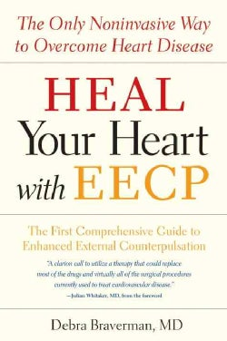 Heal Your Heart with EECP: The Only Noninvasive Way To Overcome Heart Disease (Paperback)