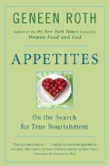 Appetites: On the Search for True Nourishment (Paperback)