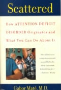 Scattered: How Attention Deficit Disorder Originates and What You Can Do About It (Paperback)