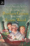 Tales From The Brothers Grimm And The Sisters Weird (Paperback)