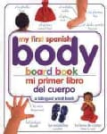 My First Spanish Body Board Book/ Mi Primer Libro Del Cuerpo (Board book)