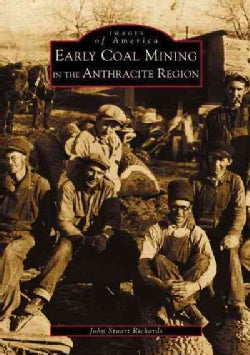 Early Coal Mining in the Anthracite Region (Paperback)