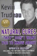 "Natural Cures ""They"" Don't Want You To Know About (Hardcover)"