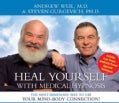 Heal Yourself With Medical Hypnosis: The Most Immediate Way to Use Your Mind-Body Connection! (CD-Audio)