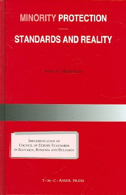 Minority Protection: Standards And Reality, Implementation Of Council Of Europe Standards In Slovakia, Romania An... (Hardcover)