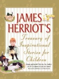 James Herriot's Treasury of Inspirational Stories for Children: Warm And Joyful Tales by the Author of All Creatu... (Hardcover)