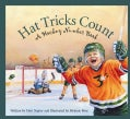 Hat Tricks Count: A Hockey Number Book (Hardcover)