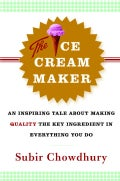 The Ice Cream Maker: An Inspiring Tale About Making Quality The Key Ingredient In Everything You Do (Hardcover)