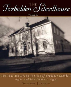 The Forbidden Schoolhouse: The True and Dramatic Story of Prudence Candall and Her Students (Hardcover)