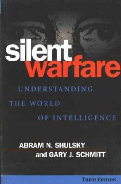 Silent Warfare: Understanding the World of Intelligence (Paperback)