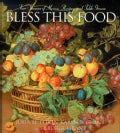 Bless This Food: Four Seasons of Menus, Recipes And Table Graces (Paperback)