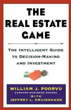 The Real Estate Game: The Intelligent Guide to Decision-Making and Investment (Hardcover)