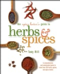 The Spice Lover's Guide To Herbs & Spices (Paperback)