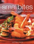 Small Bites: Tapas, Sushi, Mezze, Antipasti, and Other Finger Foods (Hardcover)