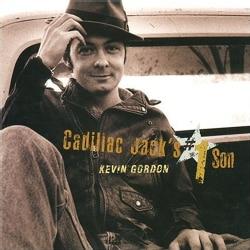 Kevin Gordon - Cadillac Jack's #1 Son
