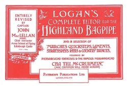 Logan's Complete Tutor For The Highland Bagpipe (Paperback)