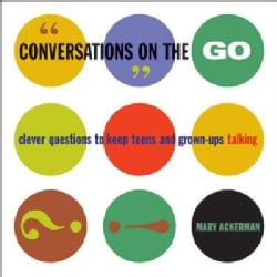 Conversations On The Go: Clever Questions To Keep Teens And Grown-ups Talking (Paperback)