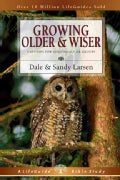 Growing Older & Wiser: 9 Studies For Individuals or Groups (Paperback)