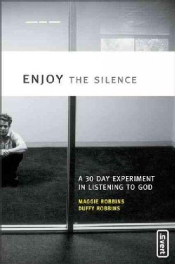 Enjoy the Silence: A 30 Day Experiment in Listening to God (Paperback)