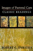 Images of Pastoral Care: Classic Readings (Paperback)