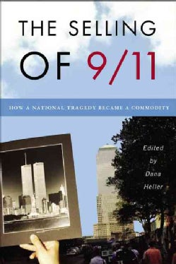 The Selling of 9/11: How a National Tragedy Became a Commodity (Hardcover)