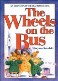 The Wheels on the Bus: An Adaptation of the Traditional Song (Paperback)