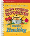 Better Homes And Gardens Slow Cooker Favorites Made Healthy (Spiral bound)