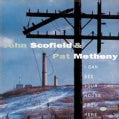 J Scofield/P Metheny - I Can See Your House from Here