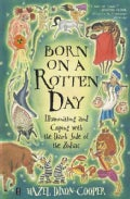 Born on a Rotten Day: Illuminating and Coping With the Dark Side of the Zodiac (Paperback)