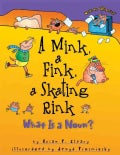 A Mink, a Fink, a Skating Rink: What Is a Noun? (Paperback)