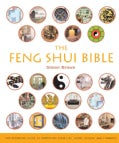 The Feng Shui Bible: The Definitive Guide To Improving Your Life, Home, Health, And Finances (Paperback)