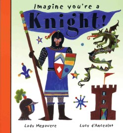 Imagine You're a Knight! (Paperback)