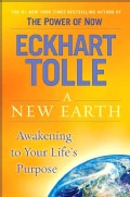 A New Earth: Awakening to Your Life's Purpose (Hardcover)