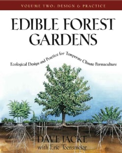 Edible Forest Gardens: Ecological Design And Practice For Temperate-Climate Permaculture (Hardcover)