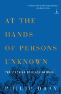 At the Hands of Persons Unknown: The Lynching of Black America (Paperback)