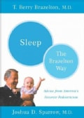 Sleep the Brazelton Way: The Brazelton Way (Paperback)