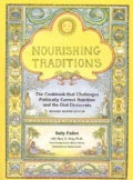 Nourishing Traditions: The Cookbook That Challenges Politicall