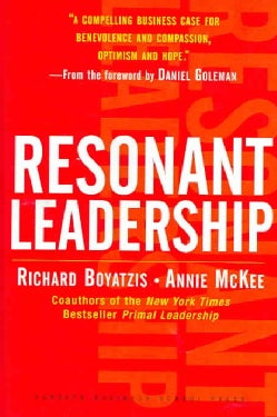 Resonant Leadership: Renewing Yourself and Connecting with Others Through Mindfulness, Hope and CompassionCompassion (Hardcover)