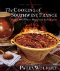 The Cooking of Southwest France: Recipes from France's Magnificent Rustic Cuisine (Hardcover)
