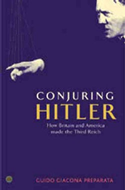 Conjuring Hitler: How Britain And America Made the Third Reich (Paperback)