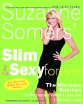 Suzanne Somers' Slim and Sexy Forever: The Hormone Solution for Permanent Weight Loss and Optimal Living (Paperback)
