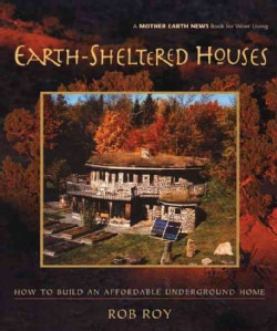 Earth-Sheltered Houses: How to Build an Affordable Underground Home (Paperback)